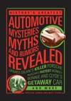 Historys Greatest Automotive Mysteries Myths And Rumors Revealed