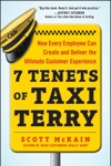 7 Tenets Of Taxi Terry How Every Employee Can Create And Deliver The Ultimate Customer Experience