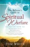 The Believers Guide To Spiritual Warfare
