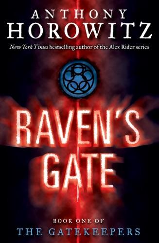 Anthony Horowitz - The Gatekeepers #1: Raven's Gate