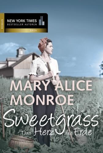 Mary Alice Monroe - Sweetgrass - das Herz der Erde