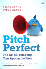 Pitch Perfect: The Art of Promoting Your App on the Web - Erica Sadun & Steve Sande