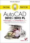 AutoCAD 2012 I 2012 PL Wiczenia Praktyczne