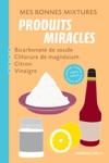 Mes Bonnes Mixtures  Produits Miracles