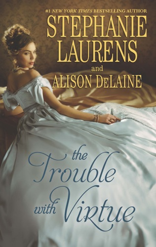 Stephanie Laurens & Alison DeLaine - The Trouble with Virtue