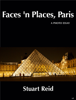 Stuart Reid - Faces 'n Places, Paris artwork