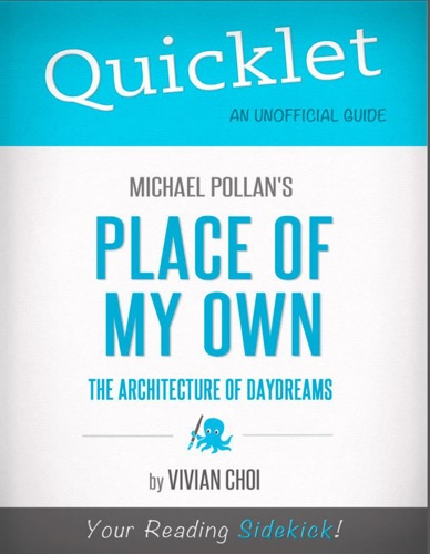 Vivian Choi - Quicklet on Michael Pollan's Place of My Own: The Architecture of Daydreams