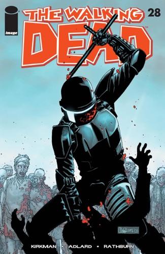 Robert Kirkman, Charlie Adlard, Cliff Rathburn & Rus Wooton - The Walking Dead #28