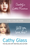Daddys Little Princess And Will You Love Me 2-in-1 Collection