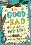 Ten Good And Bad Things About My Life So Far