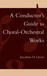 A Conductors Guide To Choral-Orchestral Works