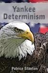 Yankee Determinism