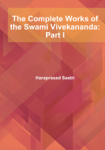 The Complete Works of the Swami Vivekananda: Part I