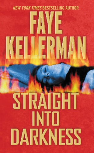 Faye Kellerman - Straight into Darkness