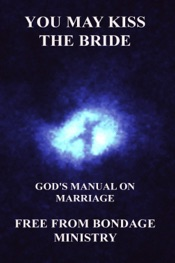 You May Kiss The Bride. God's Manual On Marriage.