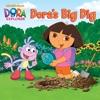 Doras Big Dig Dora The Explorer
