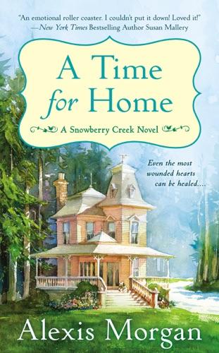 Alexis Morgan - A Time For Home