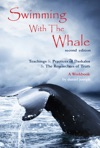 Swimming With The Whale Introductory Teachings And Practices Of Daskalos And The Researchers Of Truth Second Edition