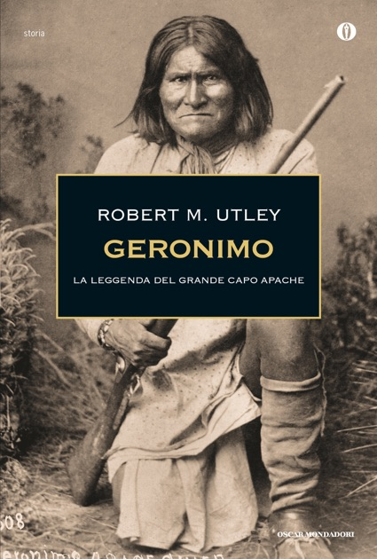 Geronimo By Robert M Utley On Apple Books