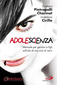 Adolescienza. Manuale per genitori e figli sull'orlo di una crisi di nervi Copertina del libro