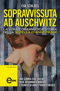 Sopravvissuta ad Auschwitz. La vera e drammatica storia della sorella di Anne Frank Copertina del libro