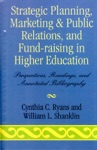 Strategic Planning Marketing  Public Relations And Fund-Raising In Higher Education