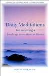 Daily Meditations For Surviving A Breakup Separation Or Divorce