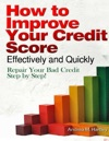 How To Improve Your Credit Score Effectively And Quickly