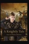 A Knightly Tale
