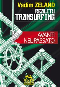 Reality Transurfing – Avanti nel passato Libro Cover