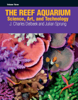 The Reef Aquarium Volume Three - J. Charles Delbeek & Julian Sprung