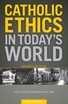 Catholic Ethics In Todays World Revised Edition