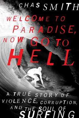 Welcome to Paradise, Now Go to Hell - Chas Smith book