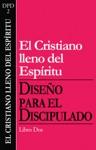 El Cristiano Lleno Del Espiritu The Spirit-Filled Follower Of Jesus