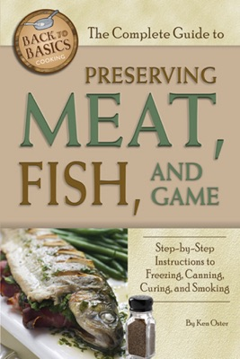 The Complete Guide to Preserving Meat, Fish, and Game