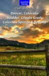 Denver Colorado Springs Boulder Ft Collins Cripple Creek  Beyond