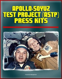 APOLLO-SOYUZ TEST PROJECT (ASTP) AMERICAN AND SOVIET PRESS KITS - DETAILED INFORMATION ON THE FIRST JOINT U.S. AND RUSSIAN SPACEFLIGHT, DOCKING MODULE, EXPERIMENTS, SOYUZ CAPSULE