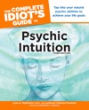 The Complete Idiots Guide To Psychic Intuition 3rd Edition