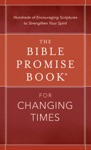 The Bible Promise Book For Changing Times