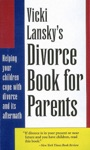 Vicki Lanskys Divorce Book For Parents
