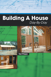 Building a House Day-By-Day book