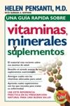 Una Gua Rpida De Vitaminas Minerales Y Suplementos