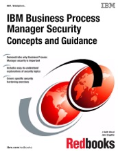 IBM Business Process Manager Security: Concepts And Guidance