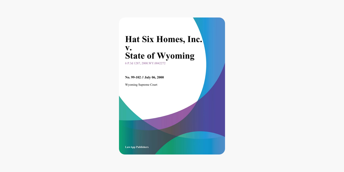 ‎Hat Six Homes, Inc  v  State of Wyoming, Department of Labor, Unemployment  Insurance Commission