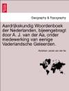 Aardrijkskundig Woordenboek Der Nederlanden Bijeengebragt Door A J Van Der Aa Onder Medewerking Van Eenige Vaderlandsche Geleerden Derde Deel