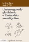 Linterrogatorio Giudiziario E Lintervista Investigativa
