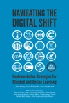 Navigating The Digital Shift Implementation Strategies For Blended And Online Learning