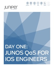 Day One: Junos QoS for IOS Engineers