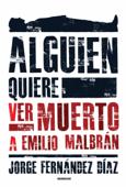Alguien quiere ver muerto a Emilio Malbrán Book Cover
