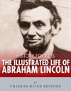 History For Kids The Illustrated Life Of Abraham Lincoln